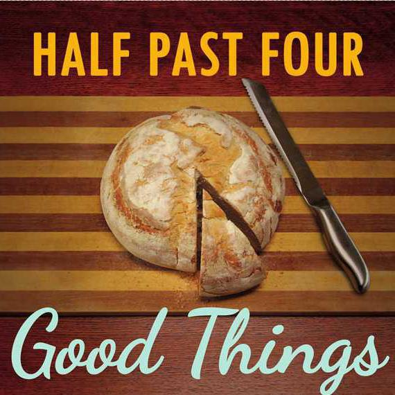 Half Past Four - Good Things