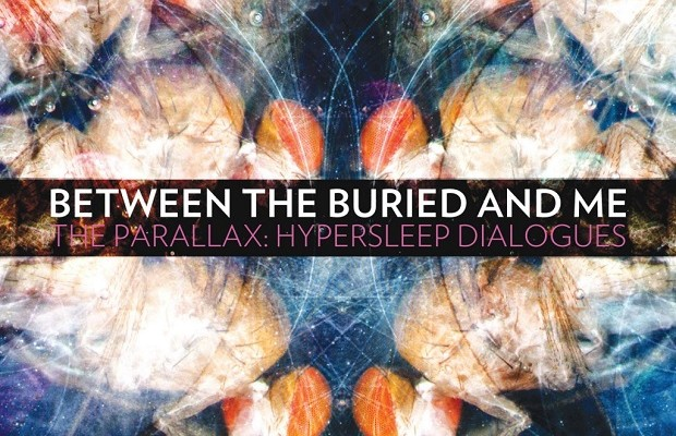 Between The Buried And Me - The Parallax Hypersleep Dialogues