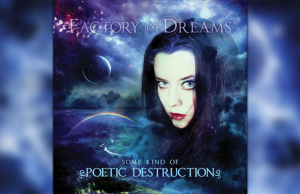 Factory of Dreams - Some Kind of Poetic Destruction review