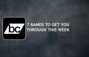 7 BANDS FOR THIS WEEK