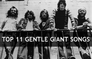 Top 11 GENTLE GIANT Songs