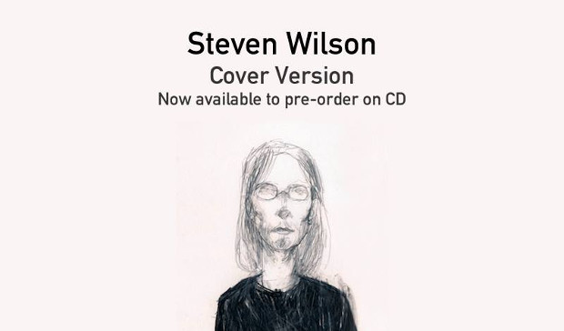 Steven Wilson To Release Quot Cover Version Quot On June 30th Pre