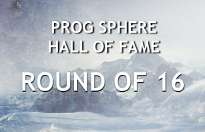 Prog Sphere Hall of Fame - Round of 16