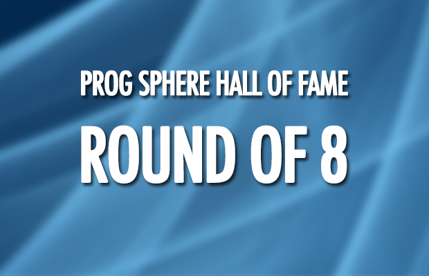 Prog Sphere Hall of Fame: Round of 8