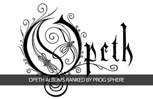 OPETH albums ranked by Prog Sphere