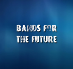 Bands for the future