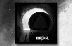 Koronal - Flicker Away